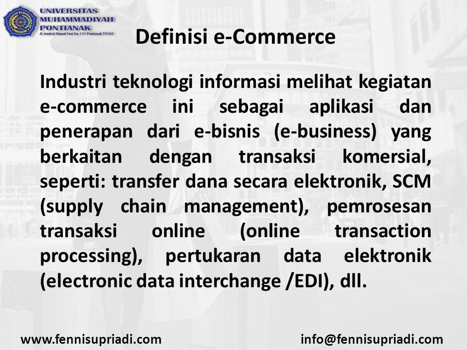 Definisi e-Commerce Industri teknologi informasi melihat kegiatan e-commerce ini sebagai aplikasi dan penerapan dari e-bisnis (e-business) yang berkai