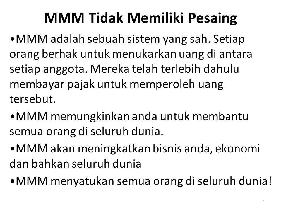 MMM Tidak Memiliki Pesaing MMM adalah sebuah sistem yang sah.