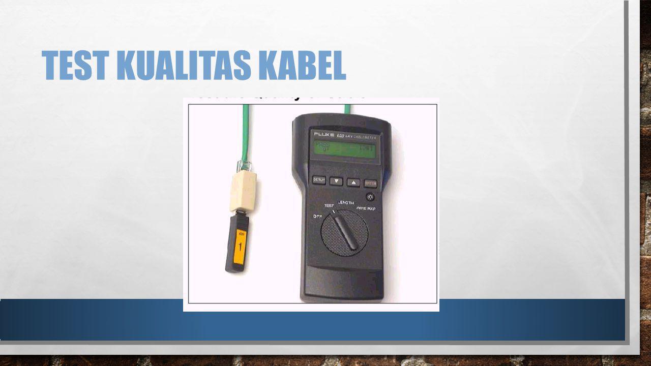 TEST KUALITAS KABEL