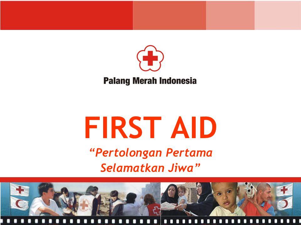 """FIRST AID """"Pertolongan Pertama Selamatkan Jiwa"""""""