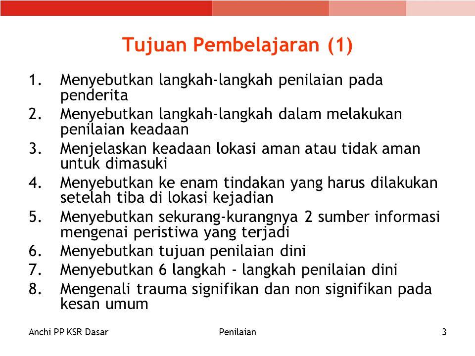 Anchi PP KSR DasarPenilaian3 Tujuan Pembelajaran (1) 1.Menyebutkan langkah-langkah penilaian pada penderita 2.Menyebutkan langkah-langkah dalam melaku