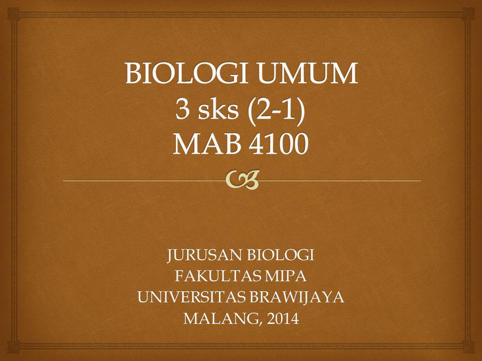 JURUSAN BIOLOGI FAKULTAS MIPA UNIVERSITAS BRAWIJAYA MALANG, 2014