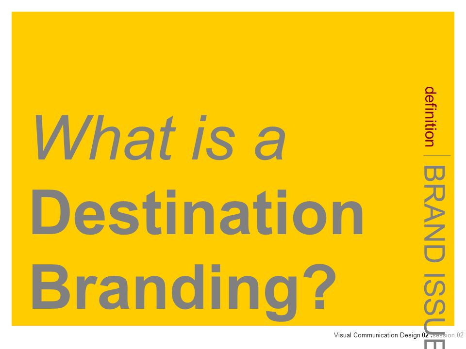 What is a Destination Branding? BRAND ISSUE definition