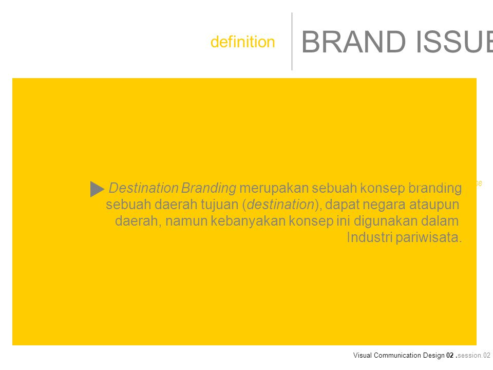 5 Components have a relation with a destination branding Visual Communication Design 02.session.02 BRAND ISSUE