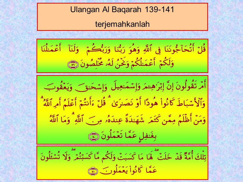 141. Itu adalah umat yang Telah lalu; baginya apa yang diusahakannya dan bagimu apa yang kamu usahakan; dan kamu tidak akan diminta pertanggungan jawa