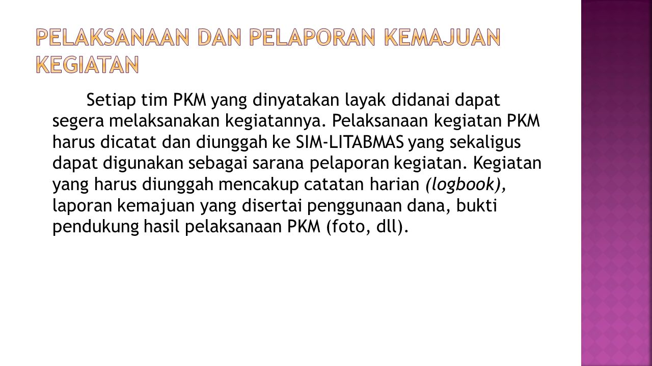 Setiap tim PKM yang dinyatakan layak didanai dapat segera melaksanakan kegiatannya.