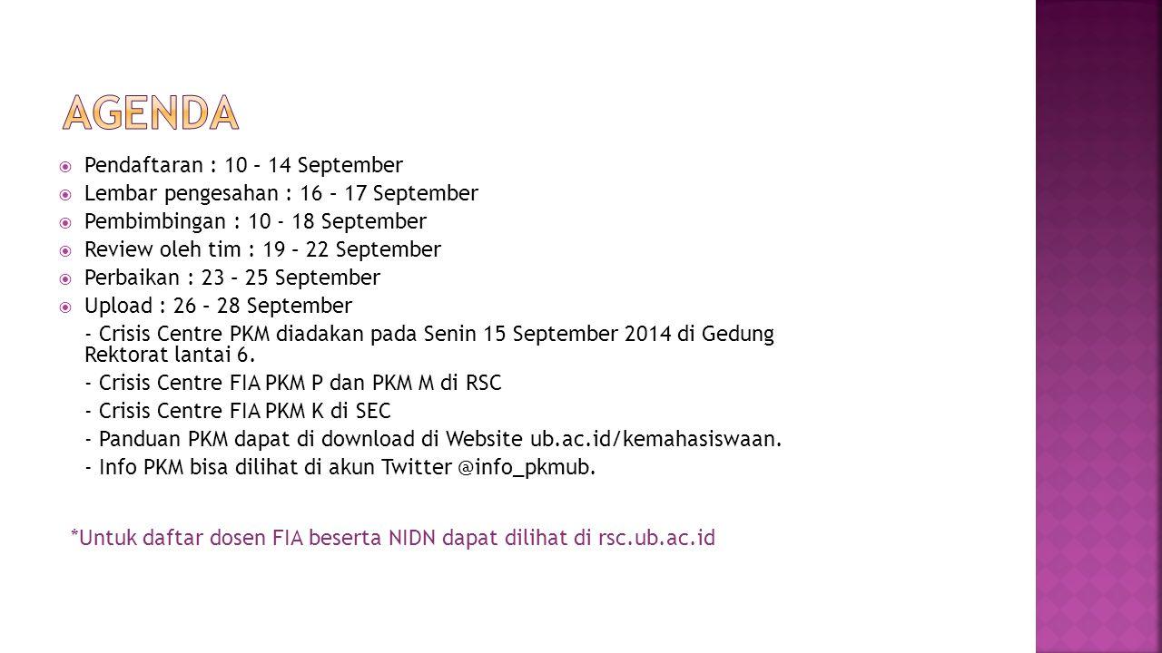  Pendaftaran : 10 – 14 September  Lembar pengesahan : 16 – 17 September  Pembimbingan : 10 - 18 September  Review oleh tim : 19 – 22 September  P