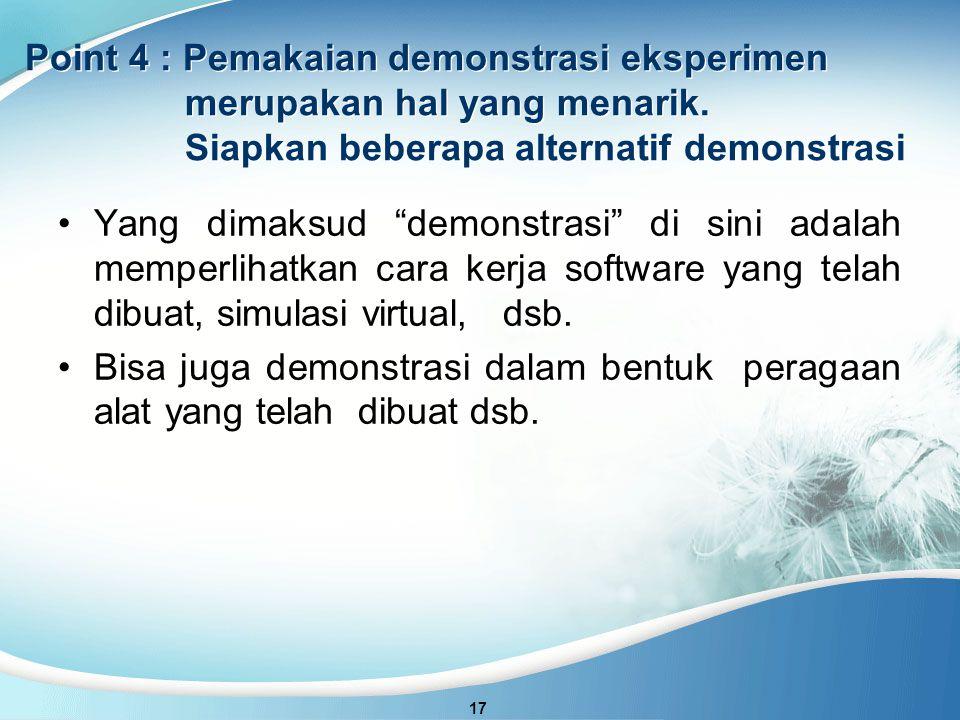 Point 4 : Pemakaian demonstrasi eksperimen merupakan hal yang menarik.
