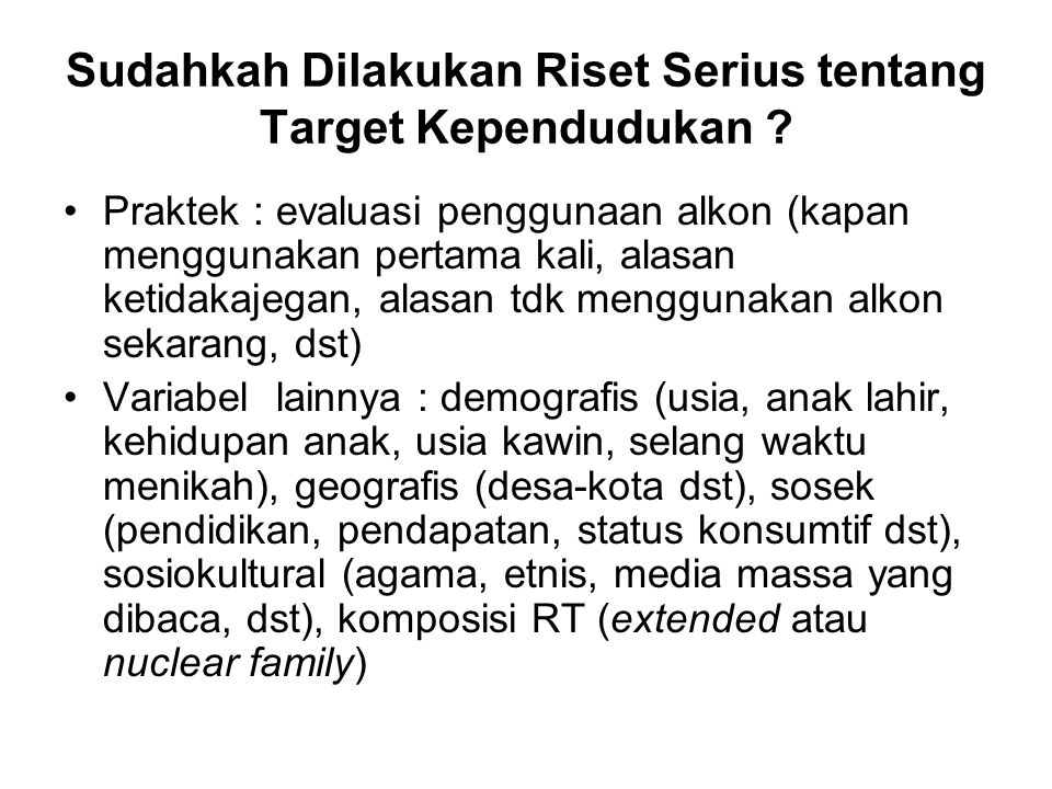 Sudahkah Dilakukan Riset Serius tentang Target Kependudukan .