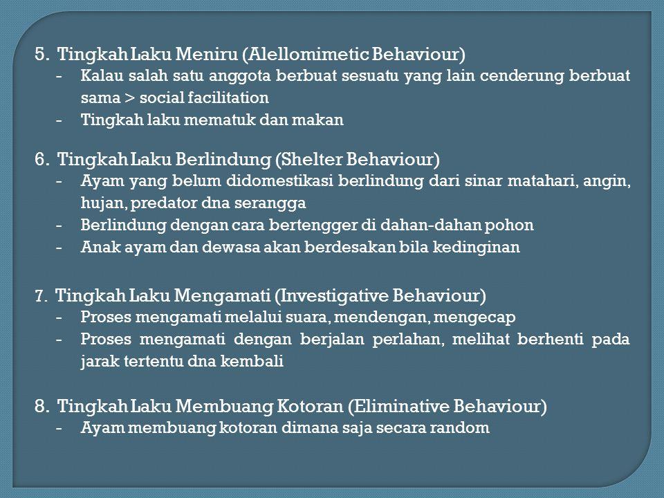 5. Tingkah Laku Meniru (Alellomimetic Behaviour) -Kalau salah satu anggota berbuat sesuatu yang lain cenderung berbuat sama > social facilitation -Tin