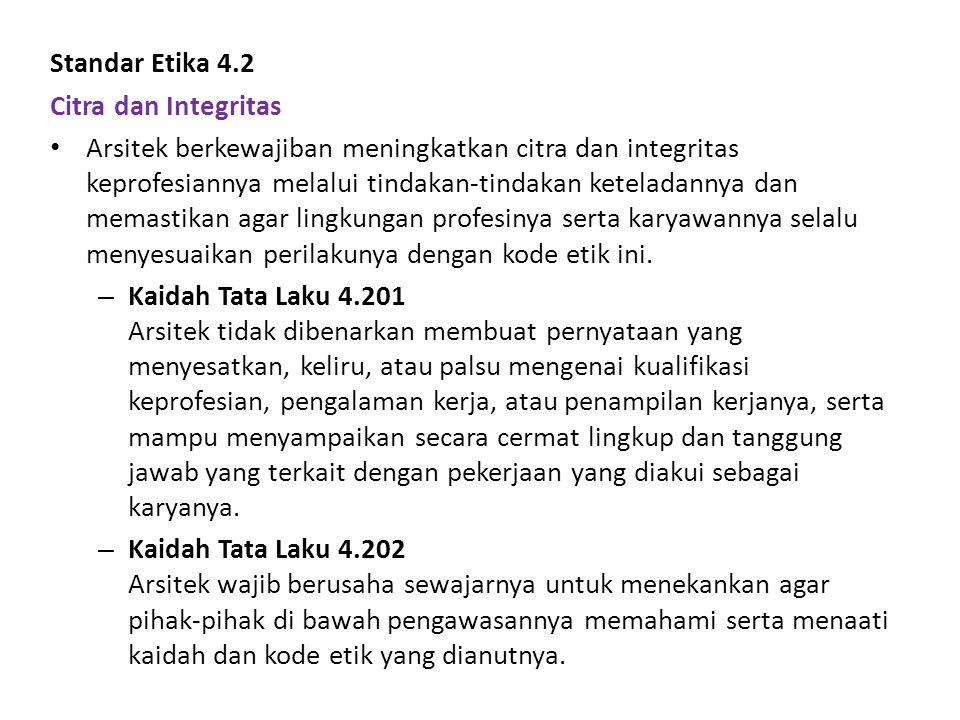 Standar Etika 4.3 Pengembangan Diri Arsitek harus senantiasa mengembangkan diri.