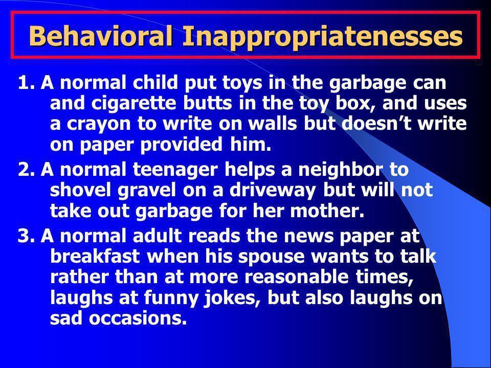 Behavioral Inappropriatenesses 1.