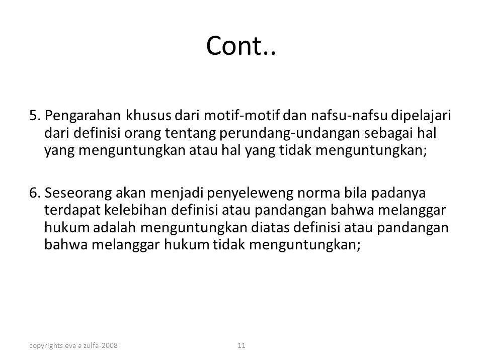 copyrights eva a zulfa-200811 Cont.. 5. Pengarahan khusus dari motif-motif dan nafsu-nafsu dipelajari dari definisi orang tentang perundang-undangan s