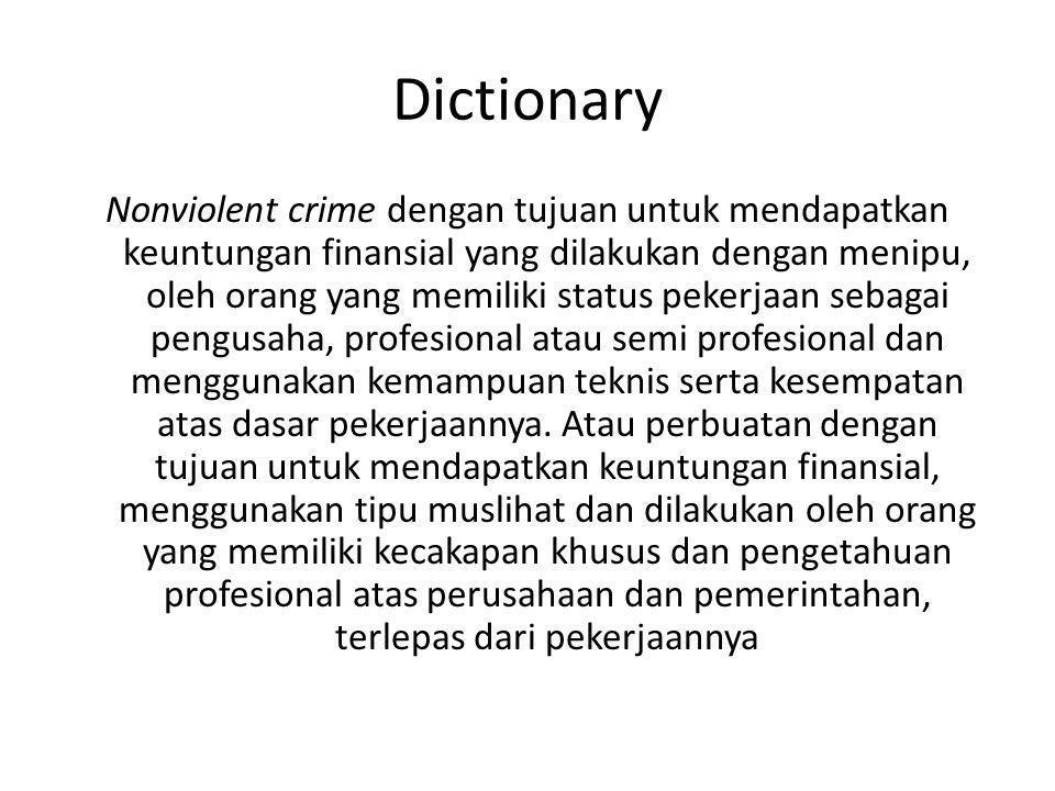 Dictionary Nonviolent crime dengan tujuan untuk mendapatkan keuntungan finansial yang dilakukan dengan menipu, oleh orang yang memiliki status pekerja