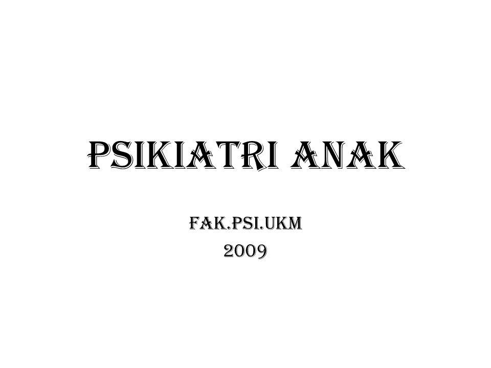 PSIKIATRI ANAK fak.psi.ukm 2009