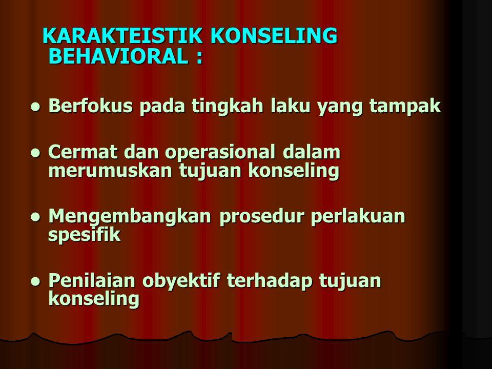  Operasionalisasi tugas konselor : 1.konselor lebih edukatif-direktif kepada klien, dengan 1.