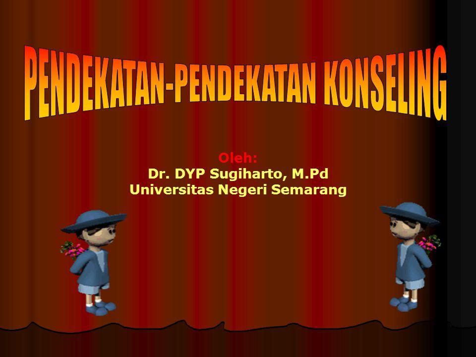 Oleh: Dr. DYP Sugiharto, M.Pd Universitas Negeri Semarang
