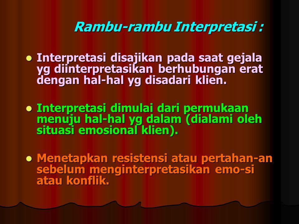 Rambu-rambu Interpretasi : Rambu-rambu Interpretasi : Interpretasi disajikan pada saat gejala yg diinterpretasikan berhubungan erat dengan hal-hal yg