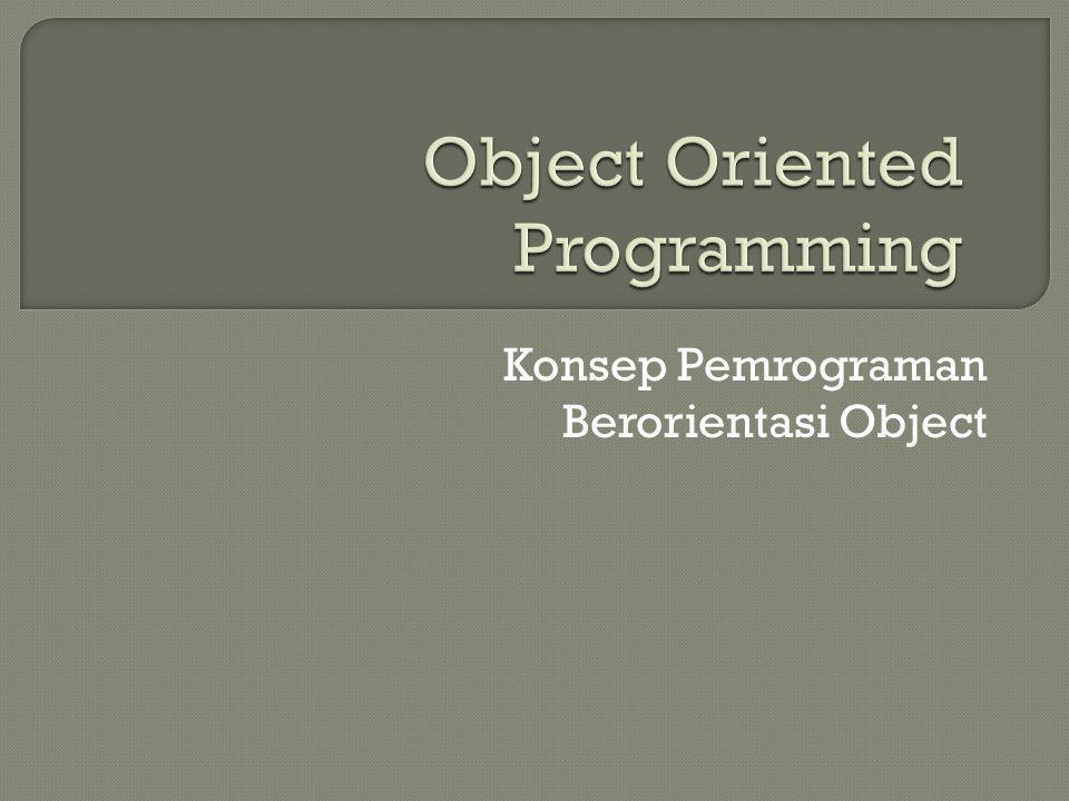 Konsep Pemrograman Berorientasi Object