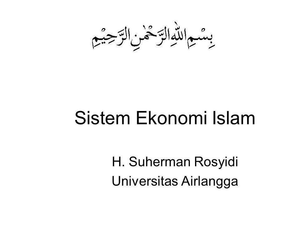 Sistem Ekonomi Islam H. Suherman Rosyidi Universitas Airlangga