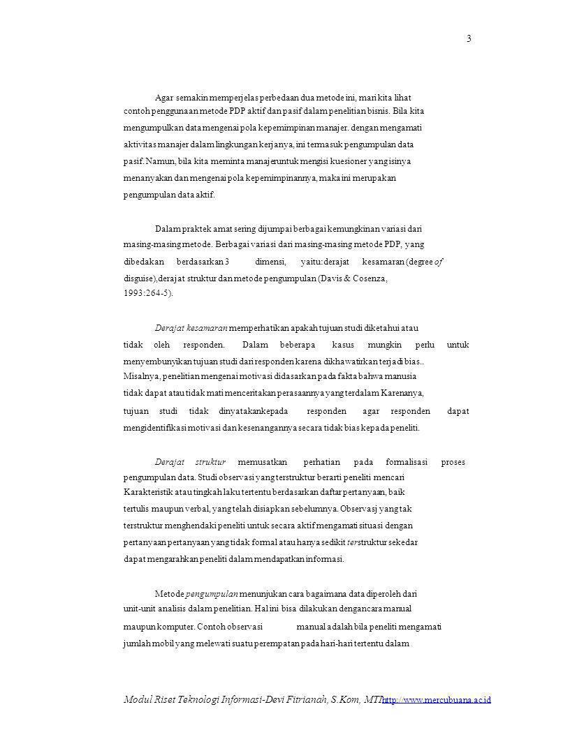Variasi Metode ManualKomputerisasi Terstruktur Tak terstruktur Terstruktur Tak terstruktur memperhatikan seluruh iklan itu atau tidak tersebut Tidak tersamar Peneliti, yang menjelaskan tujuan menjelaskan tujuan riset kepada responden, mengamati dan mencatat (1) minat penonton terhadap produk tersebut; (2) apakah penonton mem perhatikan seluruh iklan itu atau tidak Peneliti yang men jelaskan tujuan riset kepada respoden, mengamati semua tingkah laku responden untuk mengidentifikasi tanggapannya terhadap produk baru tersebut.