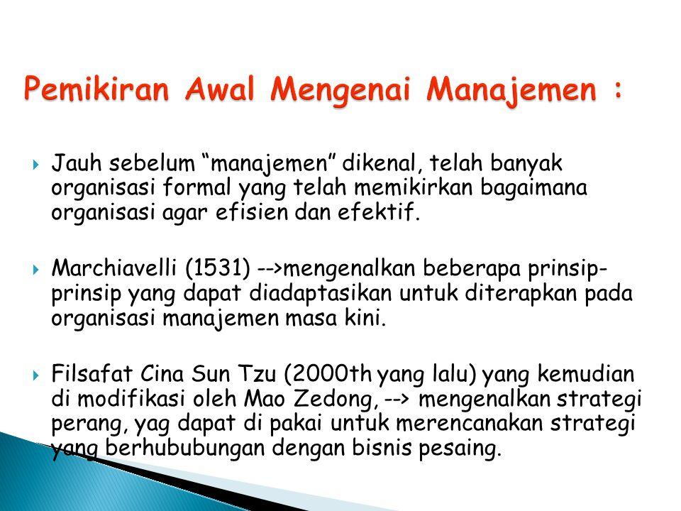  Manajemen dan Organisasi merupakan produk dari sejarah, keadaan sosial dan tempat kejadian.