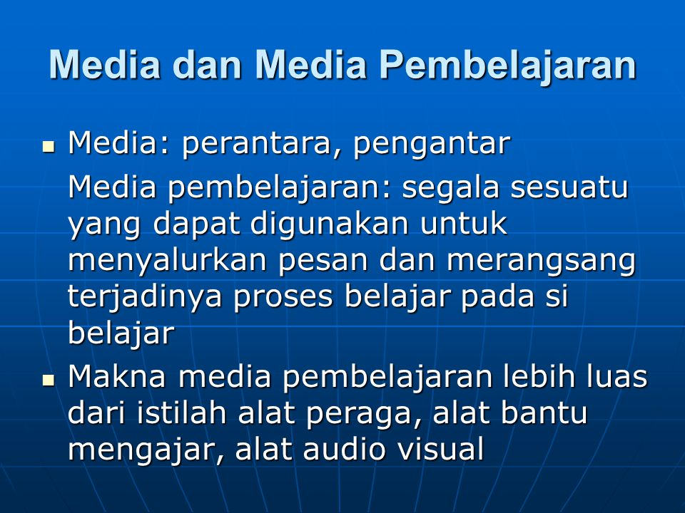Media dan Media Pembelajaran Media: perantara, pengantar Media: perantara, pengantar Media pembelajaran: segala sesuatu yang dapat digunakan untuk men
