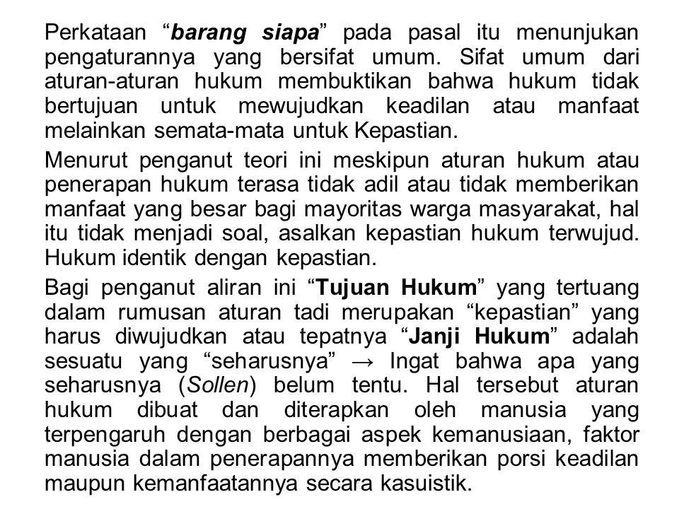 4.Tujuan Hukum menurut Pakar Hukum di Indonesia a.Menurut Mochtar Kusumaadmadja : Tujuan pokok dan pertama dari hukum adalah ketertiban.