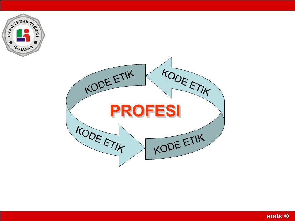 ends ® PROFESIPROFESI KODE ETIK