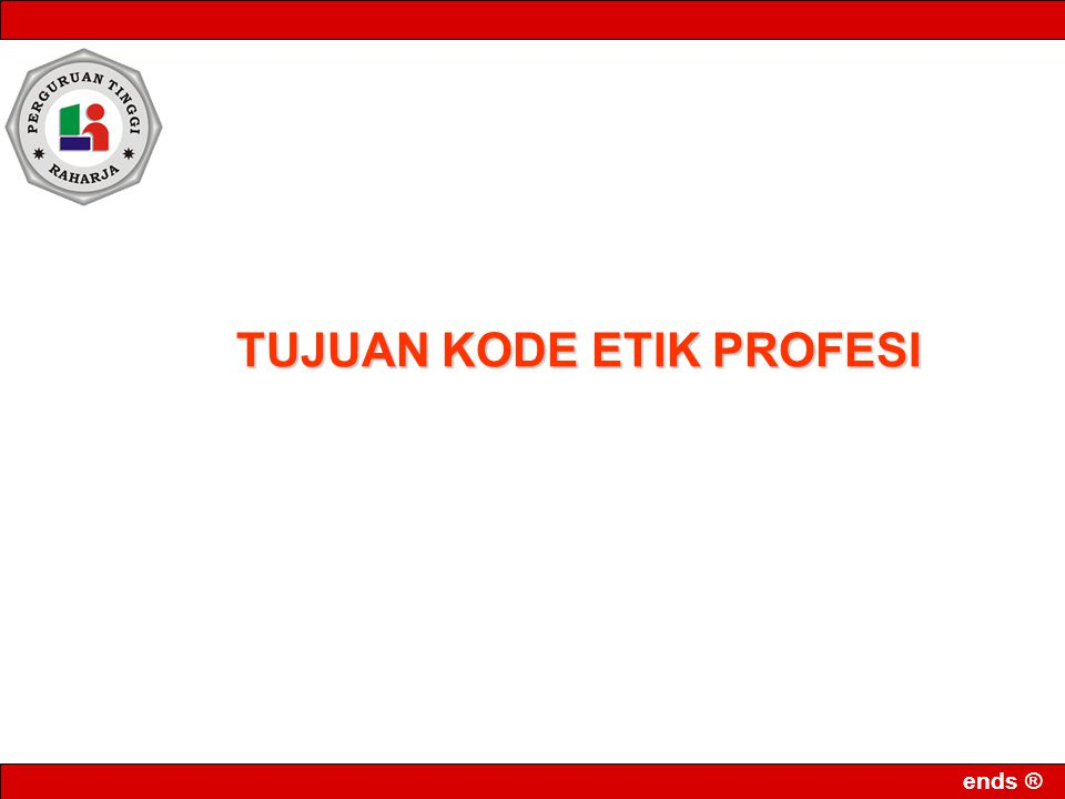 ends ® TUJUAN KODE ETIK PROFESI