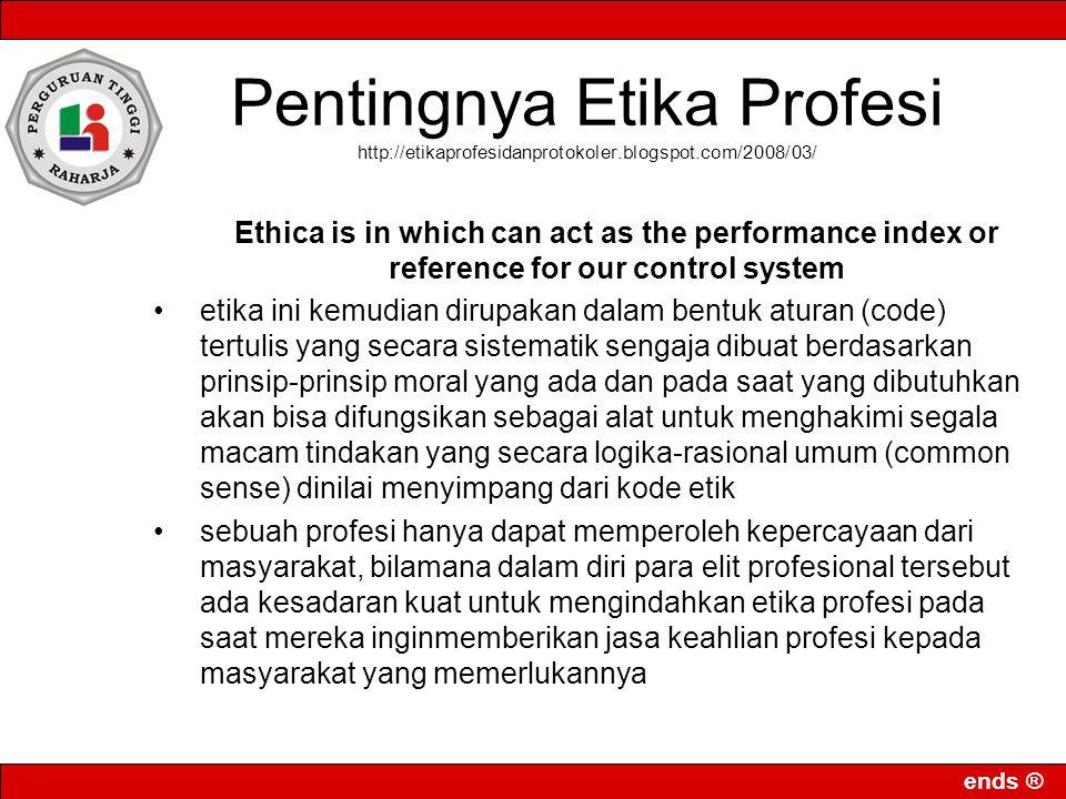 ends ® Orientasi Kode Etik Rekan sesama anggota Profesi Badan Nasabah Negara Masyarakat