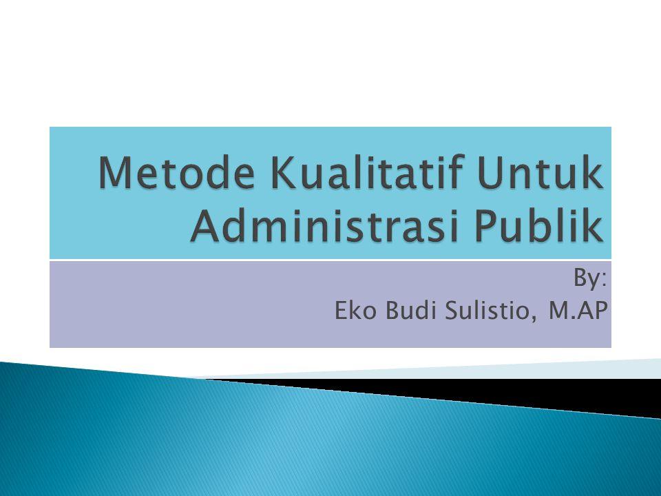  Penelitian Kualitatif diartikan: ◦ Jenis penelitian yang menghasilkan penemuan- penemuan yang tidak dapat dicapai dengan menggunakan prosedur-prosedur statistik atau dengan cara kuantifikasi lainnya (Strauss dan Corbin, 1997).
