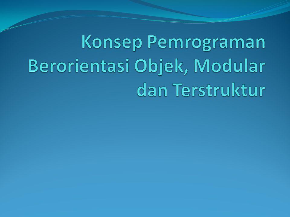 Teknik Pemrograman Modular Ada 2 teknik pemrograman modular: Prosedur Fungsi Struktur kedua teknik ini pada sasarnya sama dengan struktur program biasa, yakni ada bagian judul (header) yang berisi nama modul, bagian deklarasi dan bagian algoritma yang berisi instruksi yang akan dilaksanakan.