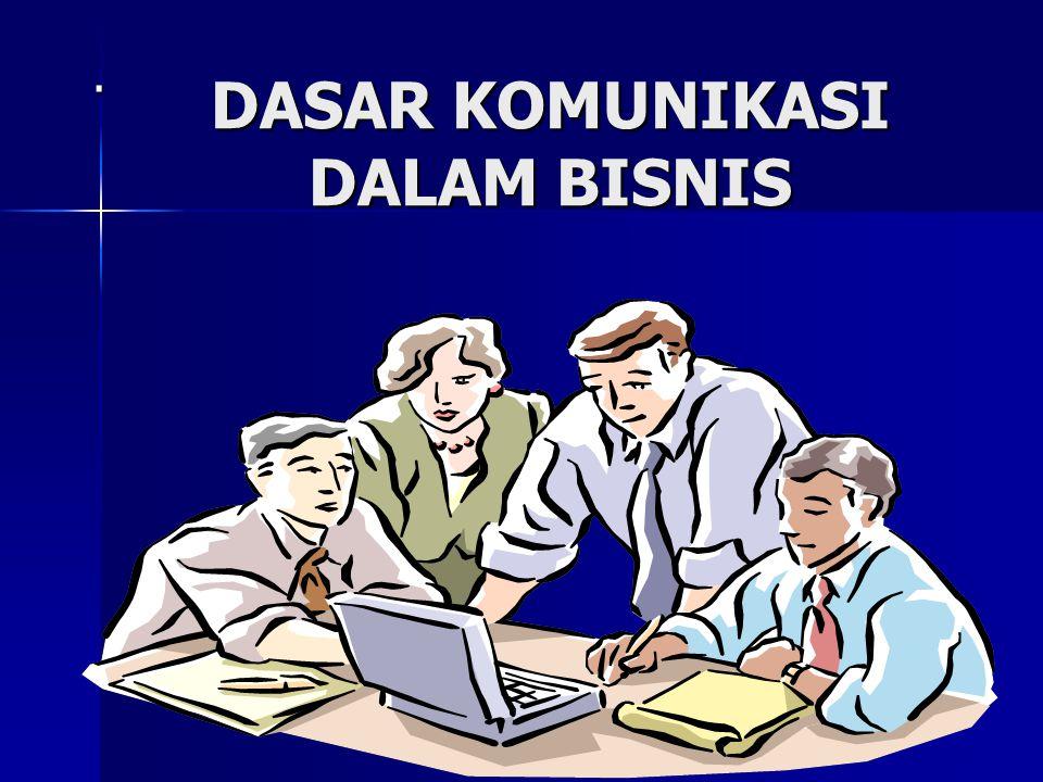 Memahami Komunikasi Bisnis.1. Setiap orang tdk bisa dilepaskan dari dunia komunikasi 2.