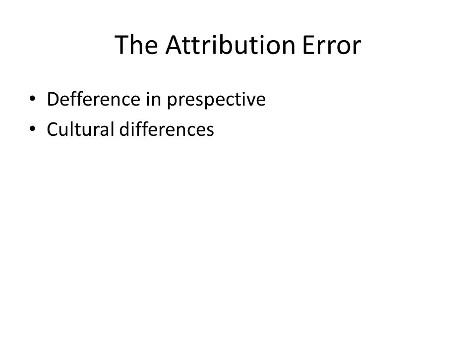 The Attribution Error Defference in prespective Cultural differences