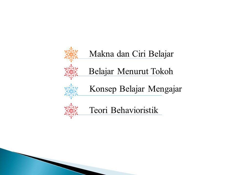  Belajar diartikan sebagai proses seseorang memperoleh berbagai kecakapan, keterampilan dan sikap,belajar juga merupakan tindakan dan perilaku siswa yang kompleks.