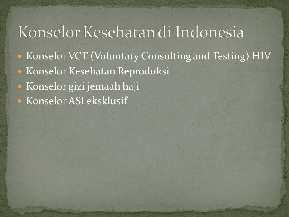 Konselor VCT (Voluntary Consulting and Testing) HIV Konselor Kesehatan Reproduksi Konselor gizi jemaah haji Konselor ASI eksklusif