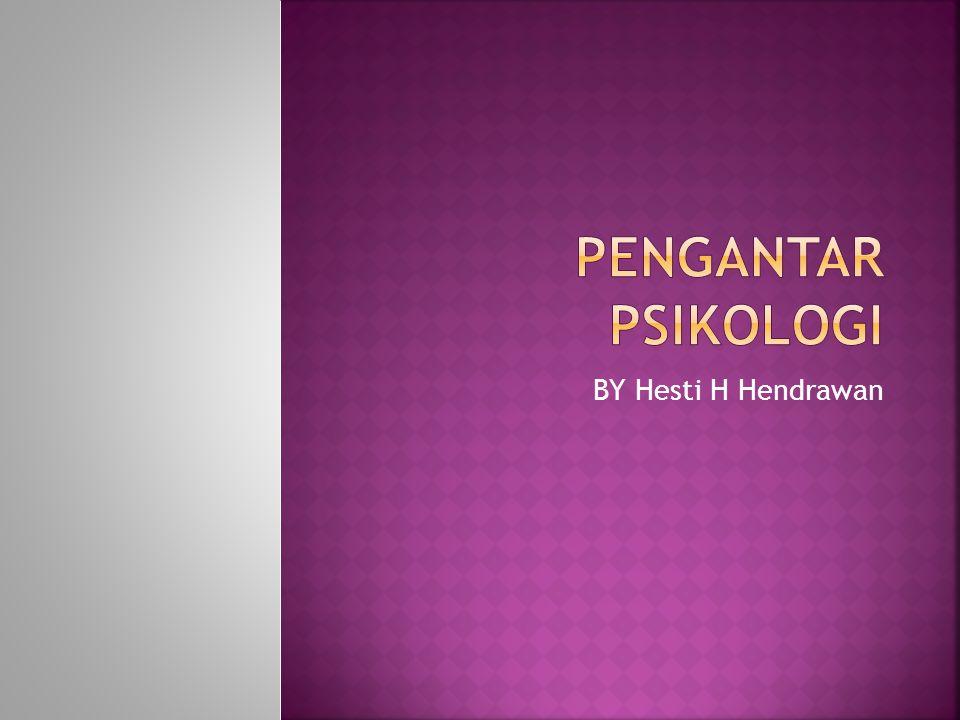 Psikologi adalah ilmu pengetahuan yang mempelajari perilaku manusia dalam hubungan dengan lingkungannya