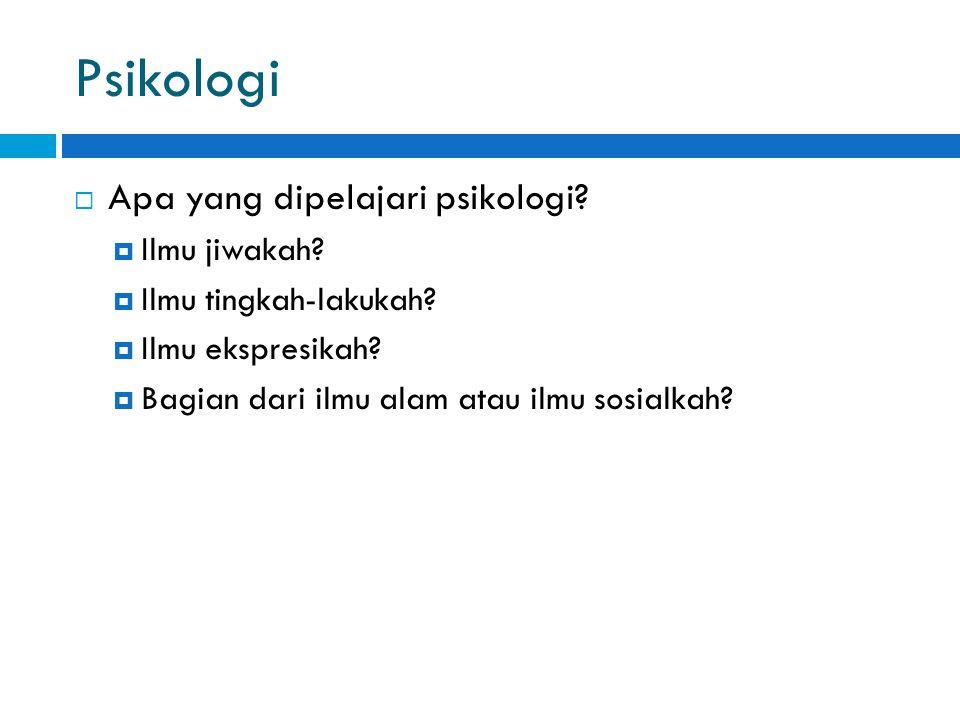 Psikologi  Apa yang dipelajari psikologi. Ilmu jiwakah.