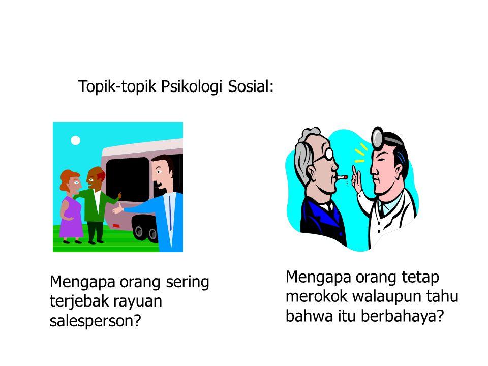 Topik-topik Psikologi Sosial: Mengapa orang sering terjebak rayuan salesperson.