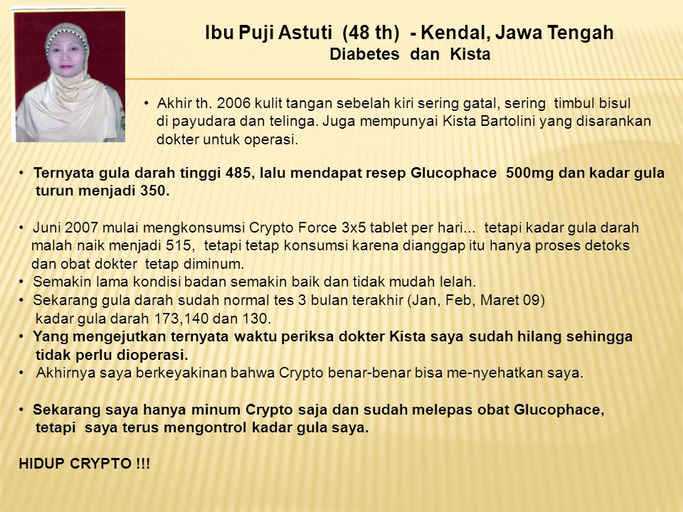 Ibu Puji Astuti (48 th) - Kendal, Jawa Tengah Diabetes dan Kista Akhir th. 2006 kulit tangan sebelah kiri sering gatal, sering timbul bisul di payudar