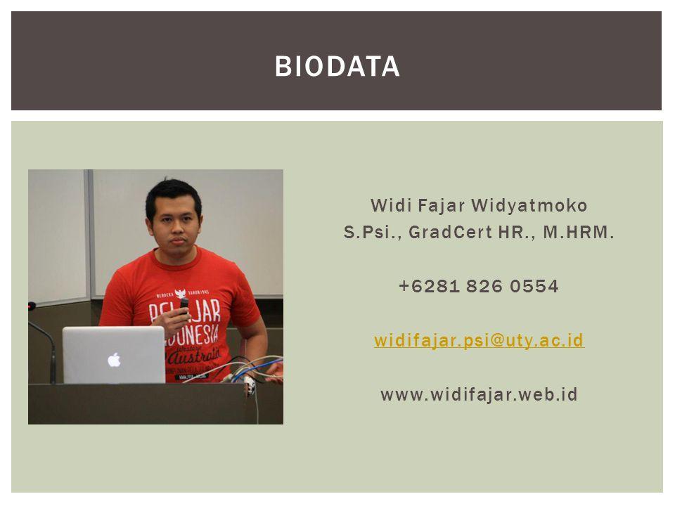 Widi Fajar Widyatmoko S.Psi., GradCert HR., M.HRM. +6281 826 0554 widifajar.psi@uty.ac.id www.widifajar.web.id BIODATA