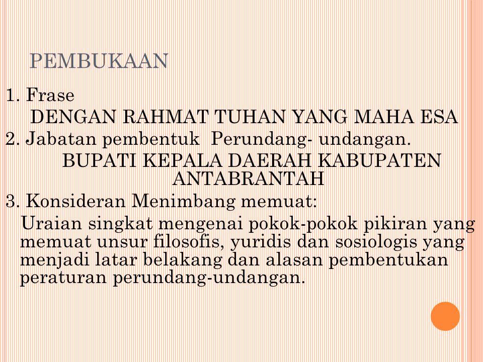 PEMBUKAAN 1.Frase DENGAN RAHMAT TUHAN YANG MAHA ESA 2.