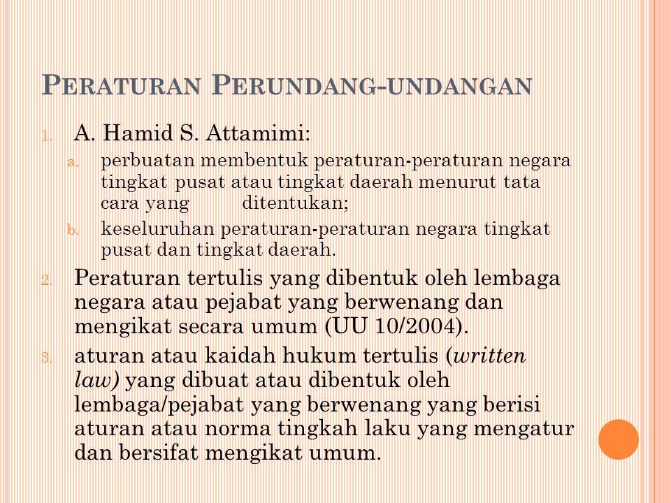 P ERATURAN P ERUNDANG - UNDANGAN 1.A. Hamid S. Attamimi: a.