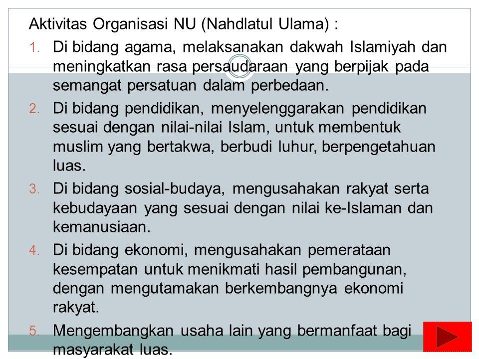ORGANISASI SOSIAL KEAGAMAAN DAN ORGANISASI PELAJAR PEMUDA ISLAM 1. Organisasi Sosial Keagamaan Keberadaan organisasi sosial kemasyarakatan Islam sanga