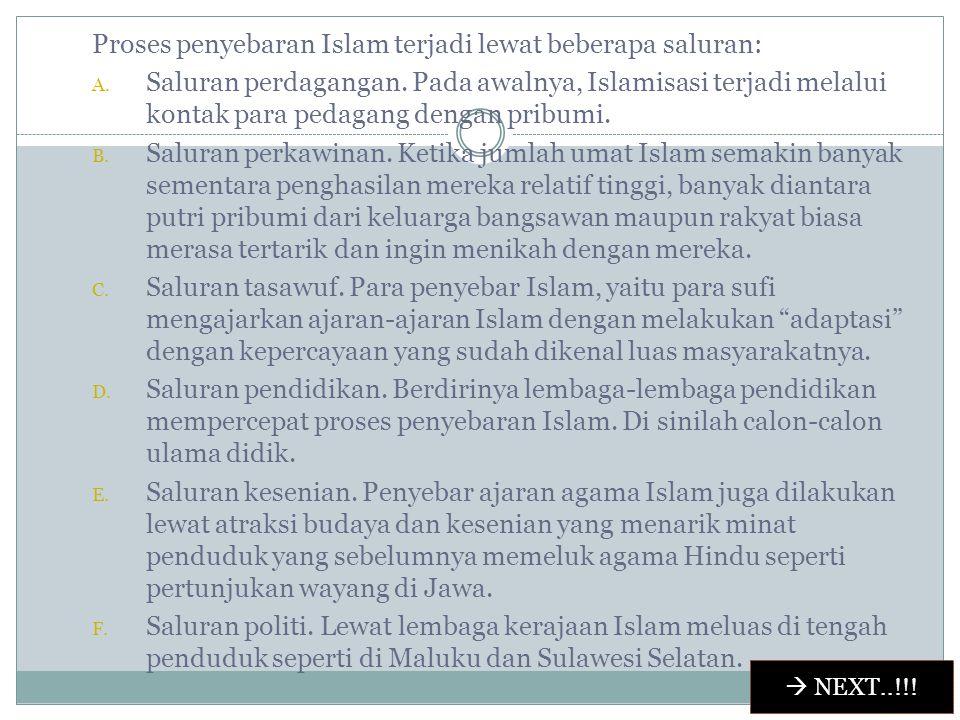 2. Proses Penyebaran Islam di Indonesia Keberhasilan diterimanya ajaran agama Islam dalam kehidupan sosial penduduk Indonesia dan akhirnya dapat membe
