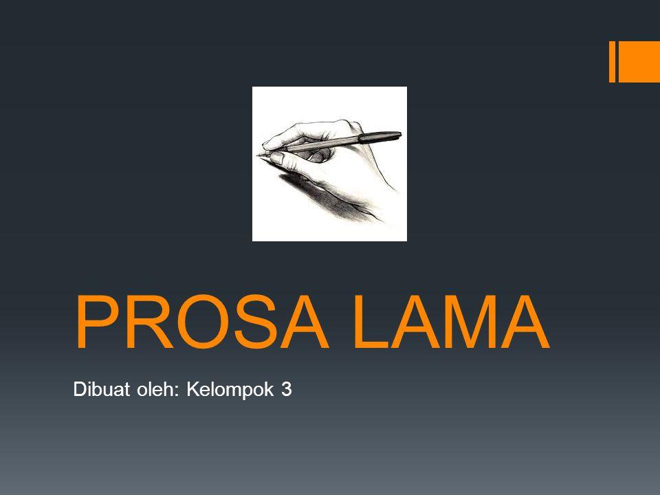 PROSA LAMA Dibuat oleh: Kelompok 3