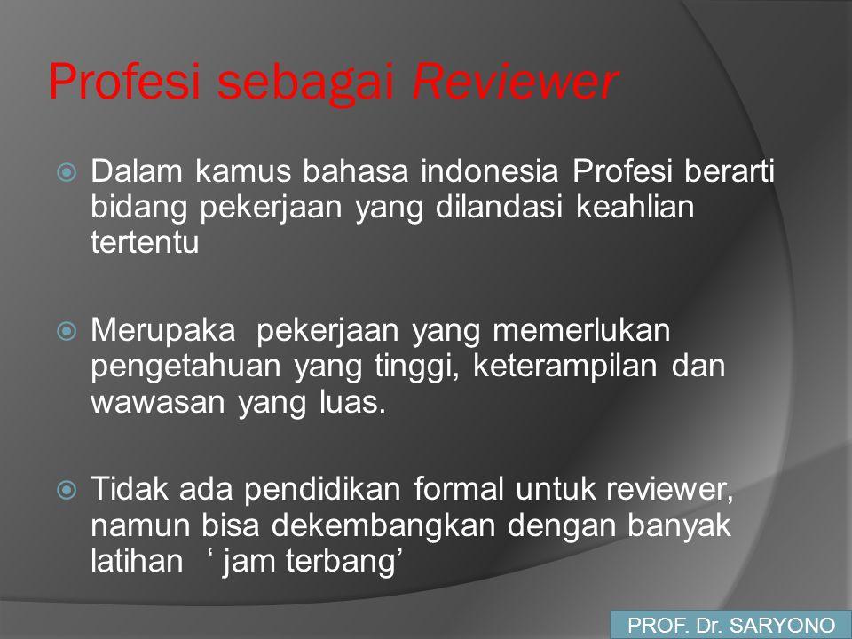 Profesi sebagai Reviewer  Dalam kamus bahasa indonesia Profesi berarti bidang pekerjaan yang dilandasi keahlian tertentu  Merupaka pekerjaan yang me