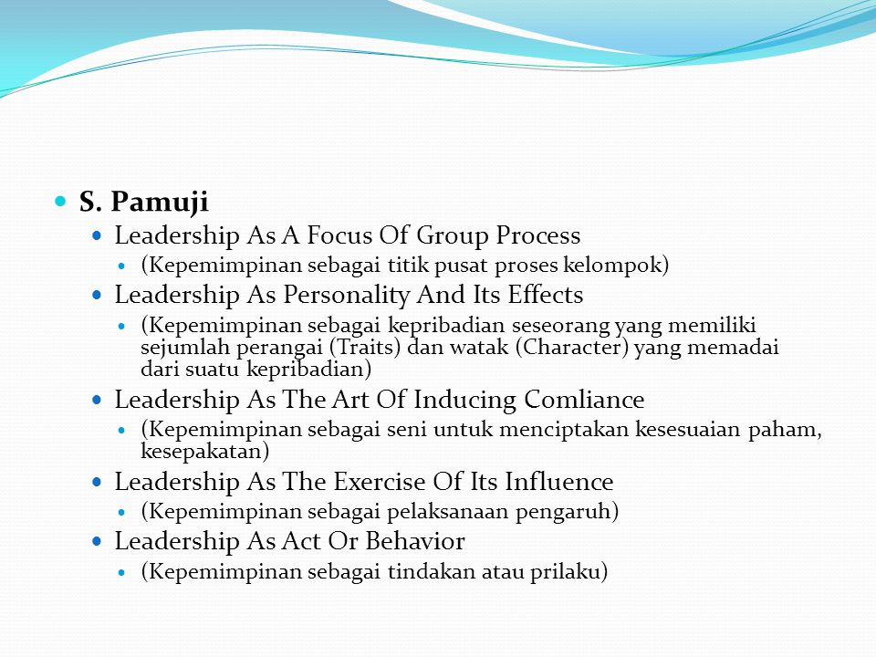 S. Pamuji Leadership As A Focus Of Group Process (Kepemimpinan sebagai titik pusat proses kelompok) Leadership As Personality And Its Effects (Kepemim