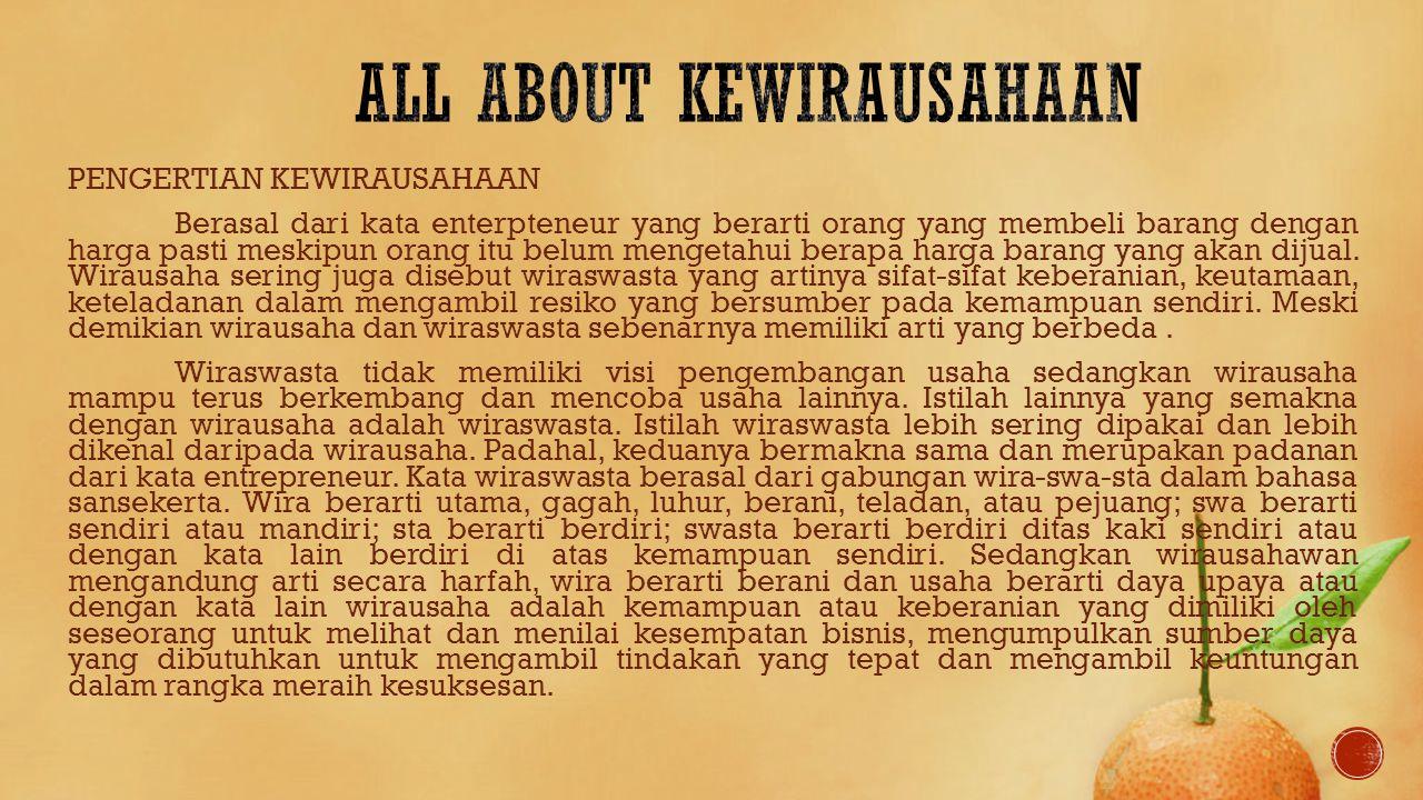 ALL ABOUT KEWIRAUSAHAAN Ia hijrah ke Surabaya, ia kost dekat dengan sekolahan anak SD dan SMP.
